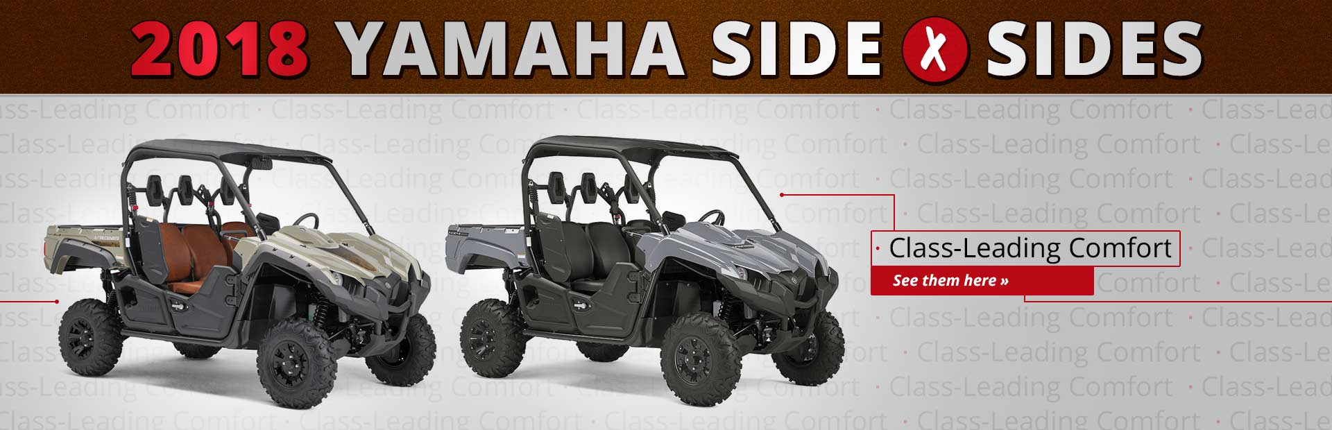 2018 Yamaha Side x Sides: Click here to view the models.