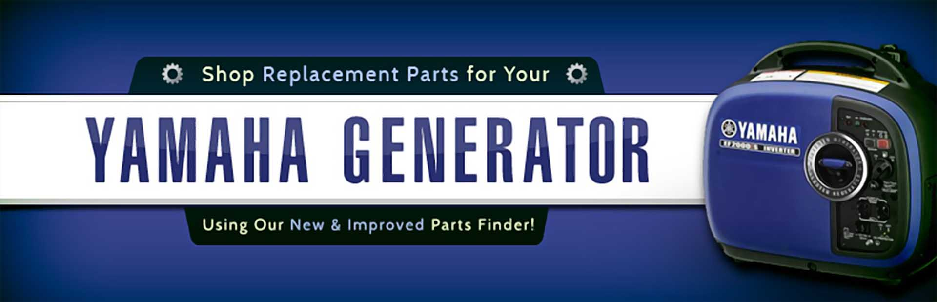 Shop Replacement Parts For Your Yamaha Generator Using Our New And Improved Finder